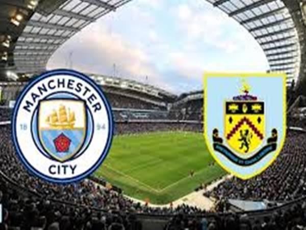 Nhận định Man City vs Burnley lúc 02h00 ngày 23/6