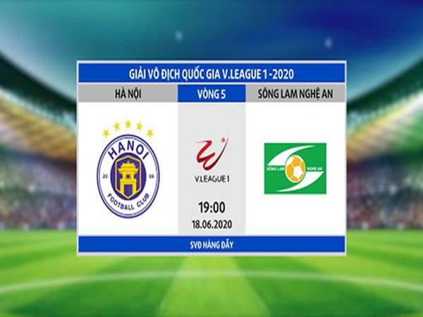 Nhận định Hà Nội vs Sông Lam Nghệ An lúc19h00 ngày 18/6