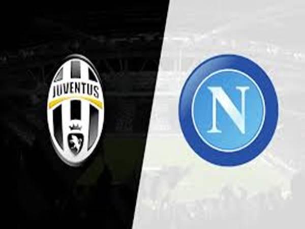 Nhận định bóng đá giữa Napoli vs Juventus