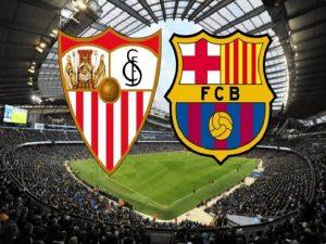Nhận định Sevilla vs Barcelona lúc 03h00 ngày 20/06