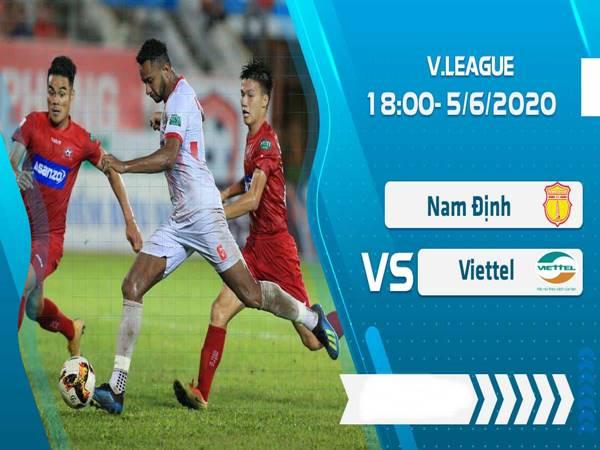 Nhận định trận đấu Nam Định vs Viettel, 18h00 ngày 05/6: V-League