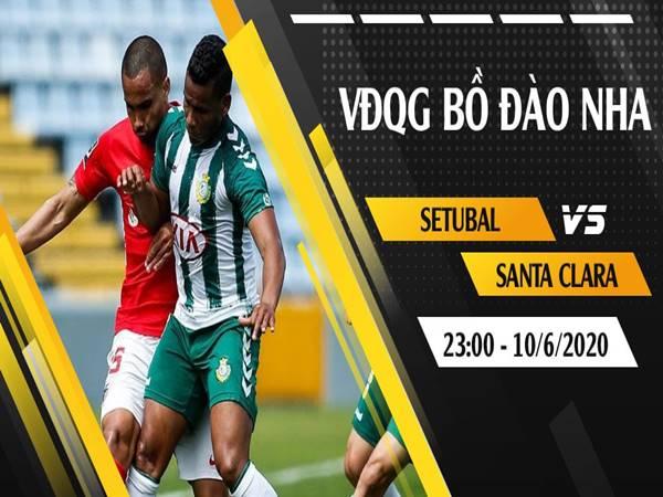 Nhận định Vitoria Setubal Vs Santa Clara lúc 23h00 Ngày 10/06/2020